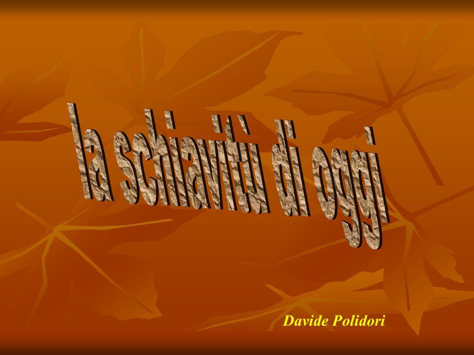 la schiavitù di oggi Davide Polidori