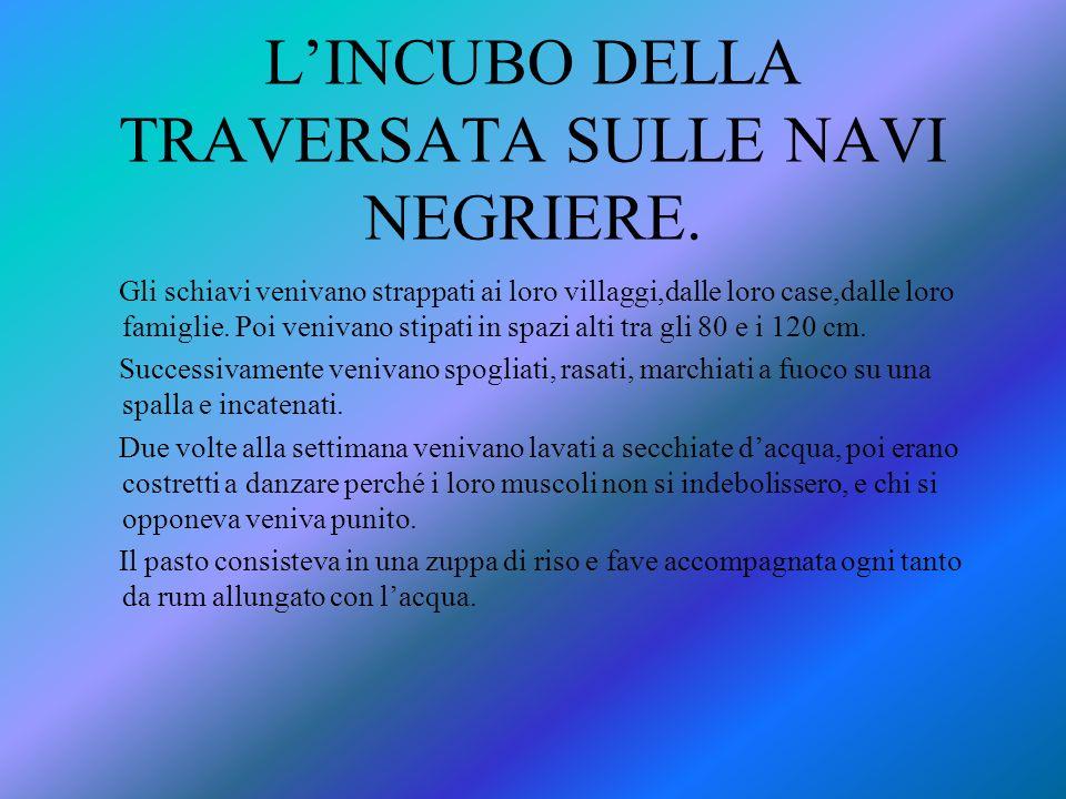 L'INCUBO DELLA TRAVERSATA SULLE NAVI NEGRIERE.