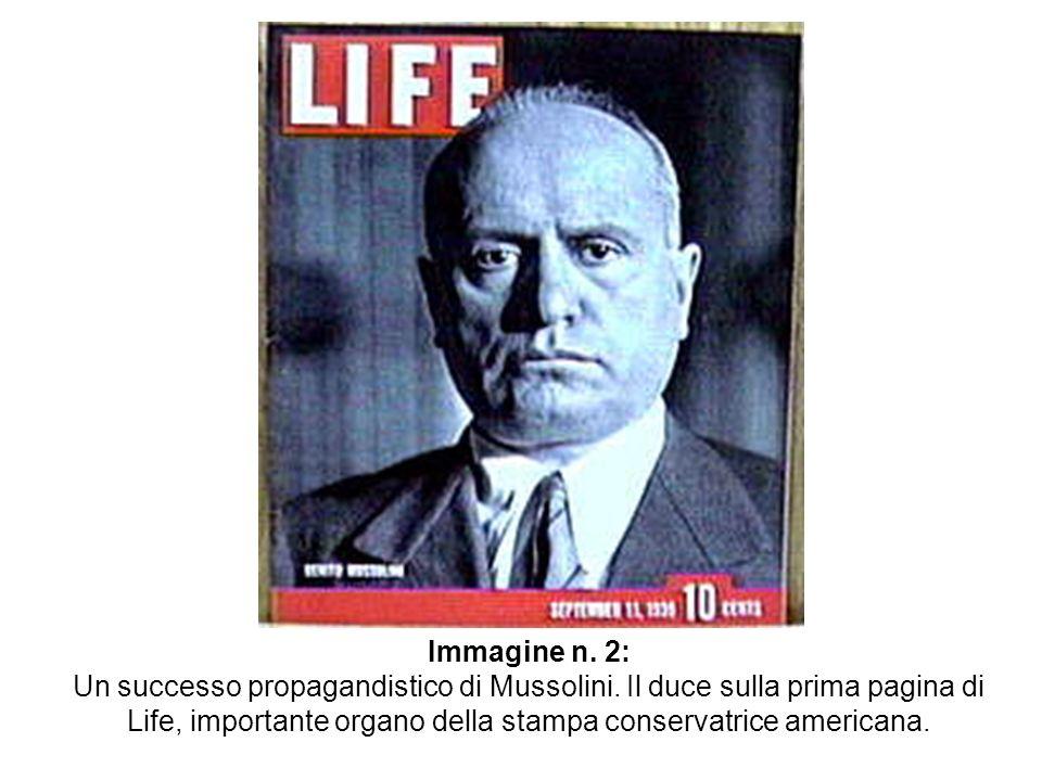 Immagine n. 2: Un successo propagandistico di Mussolini.