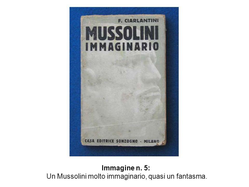 Un Mussolini molto immaginario, quasi un fantasma.