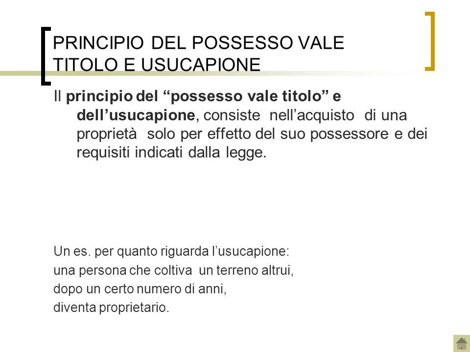 PRINCIPIO DEL POSSESSO VALE TITOLO E USUCAPIONE