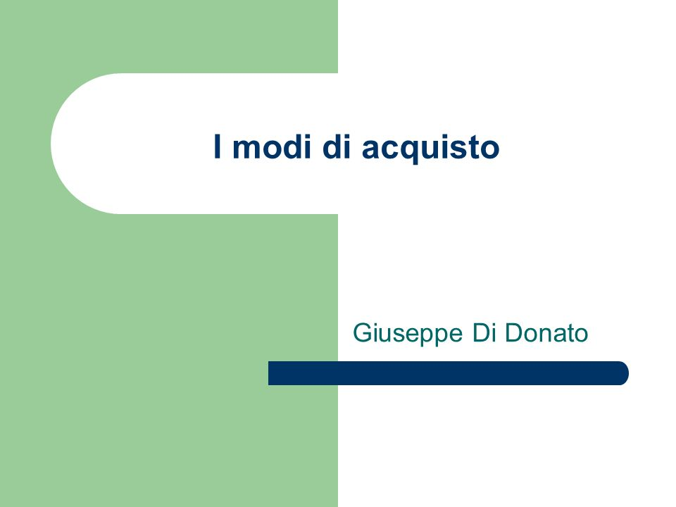 I modi di acquisto Giuseppe Di Donato