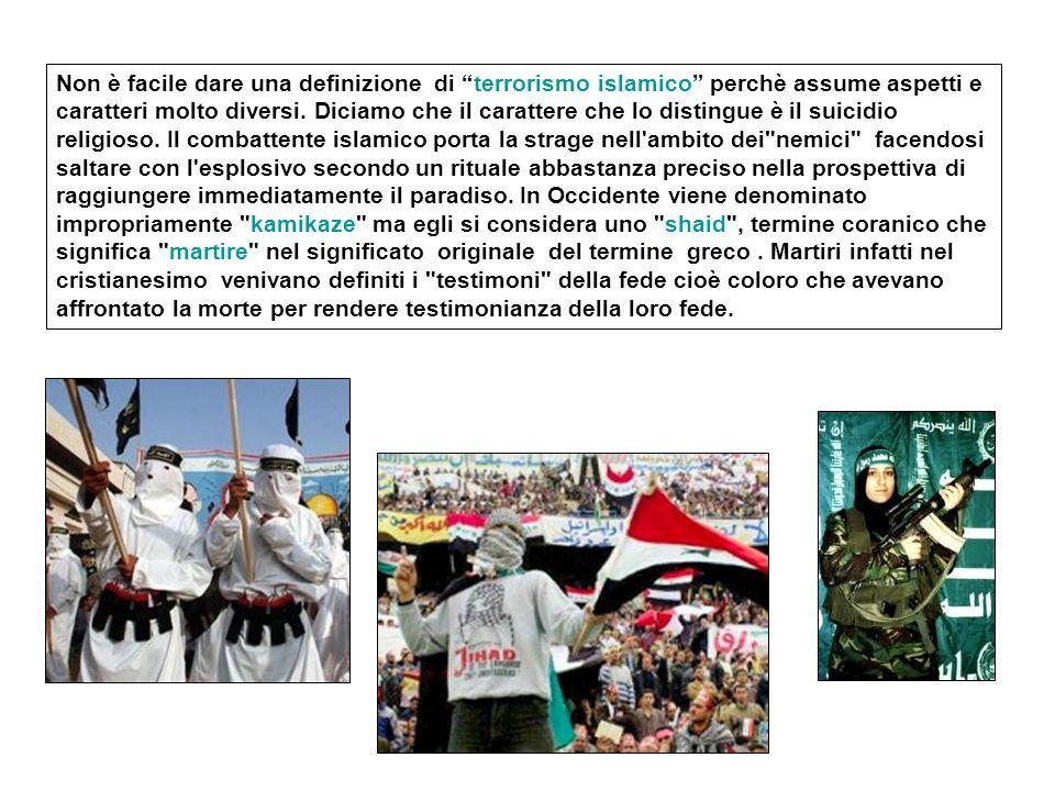 Non è facile dare una definizione di terrorismo islamico perchè assume aspetti e caratteri molto diversi.