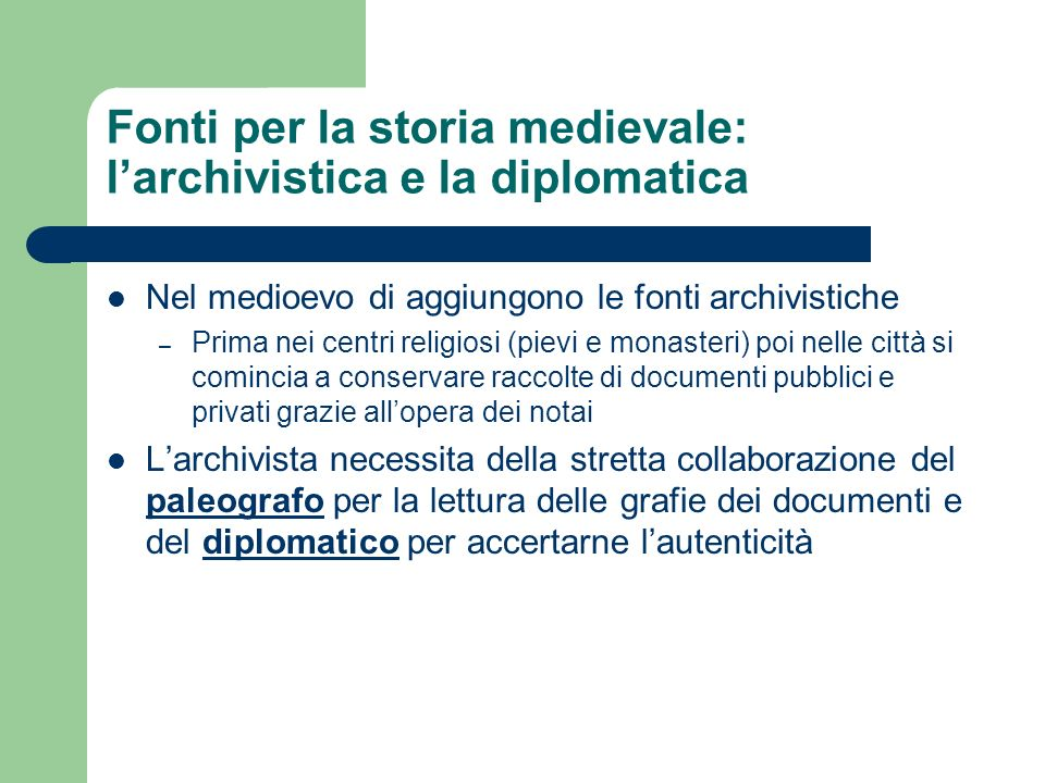 Fonti per la storia medievale: l'archivistica e la diplomatica