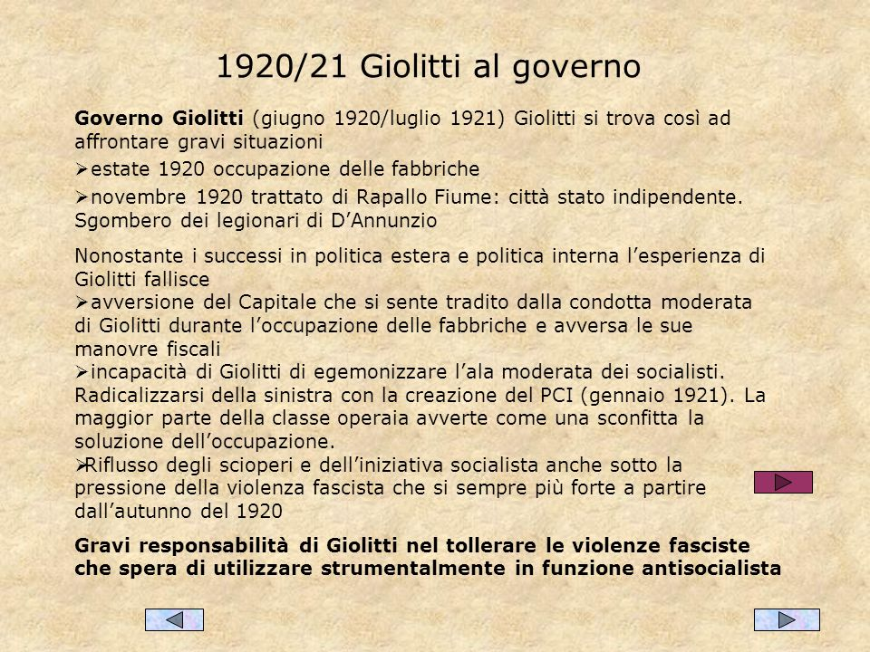 1920/21 Giolitti al governo Governo Giolitti (giugno 1920/luglio 1921) Giolitti si trova così ad affrontare gravi situazioni.