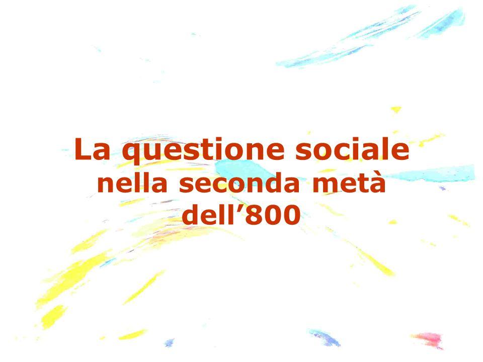 La questione sociale nella seconda metà dell'800