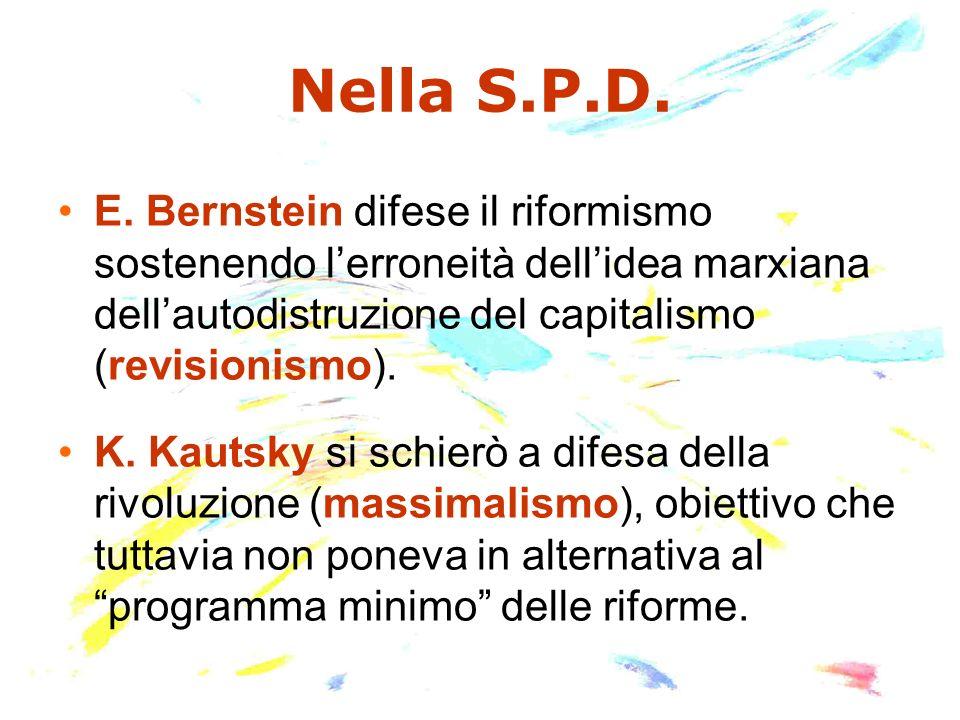 Nella S.P.D.E. Bernstein difese il riformismo sostenendo l'erroneità dell'idea marxiana dell'autodistruzione del capitalismo (revisionismo).
