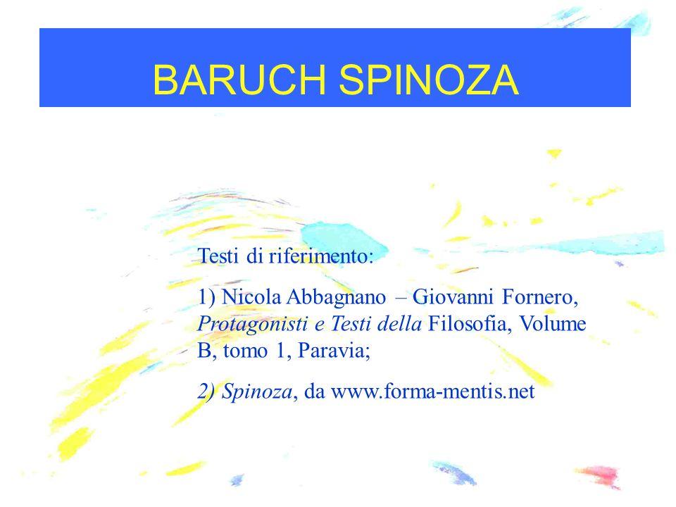 BARUCH SPINOZA Testi di riferimento: