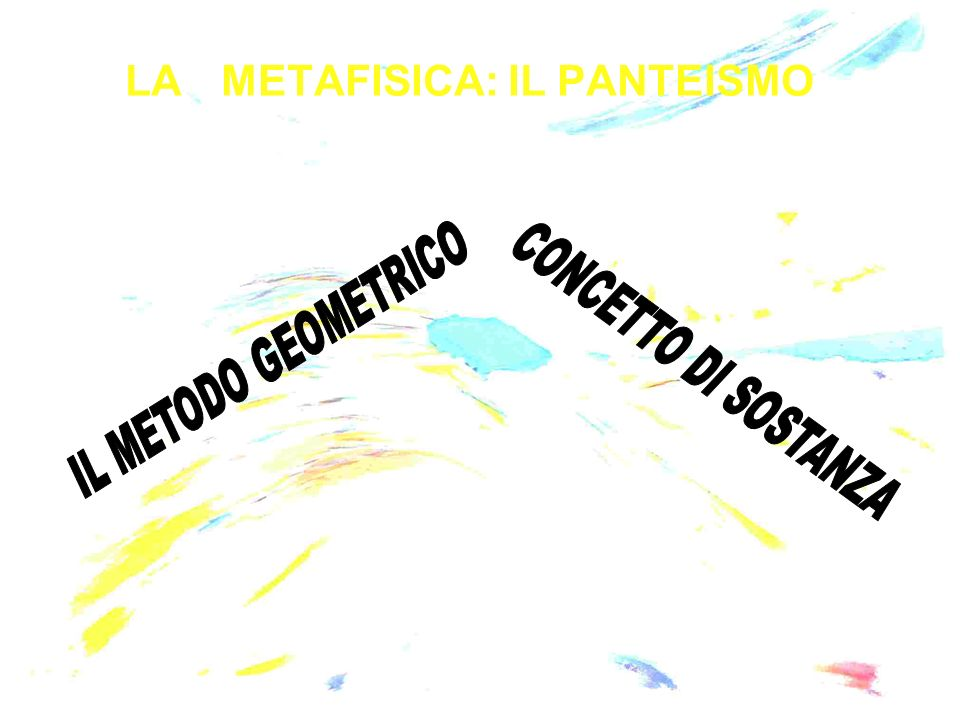 LA METAFISICA: IL PANTEISMO