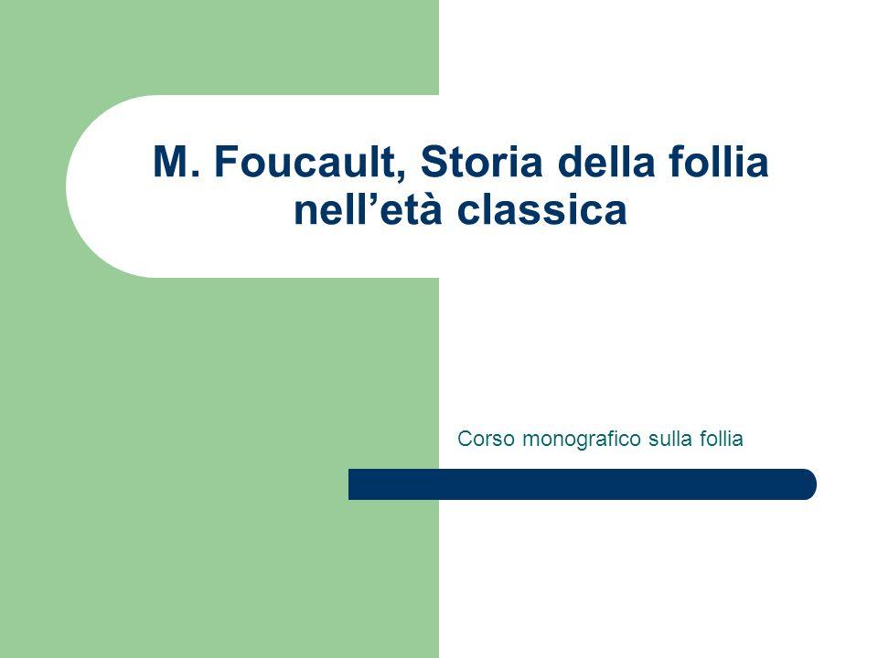 M. Foucault, Storia della follia nell'età classica