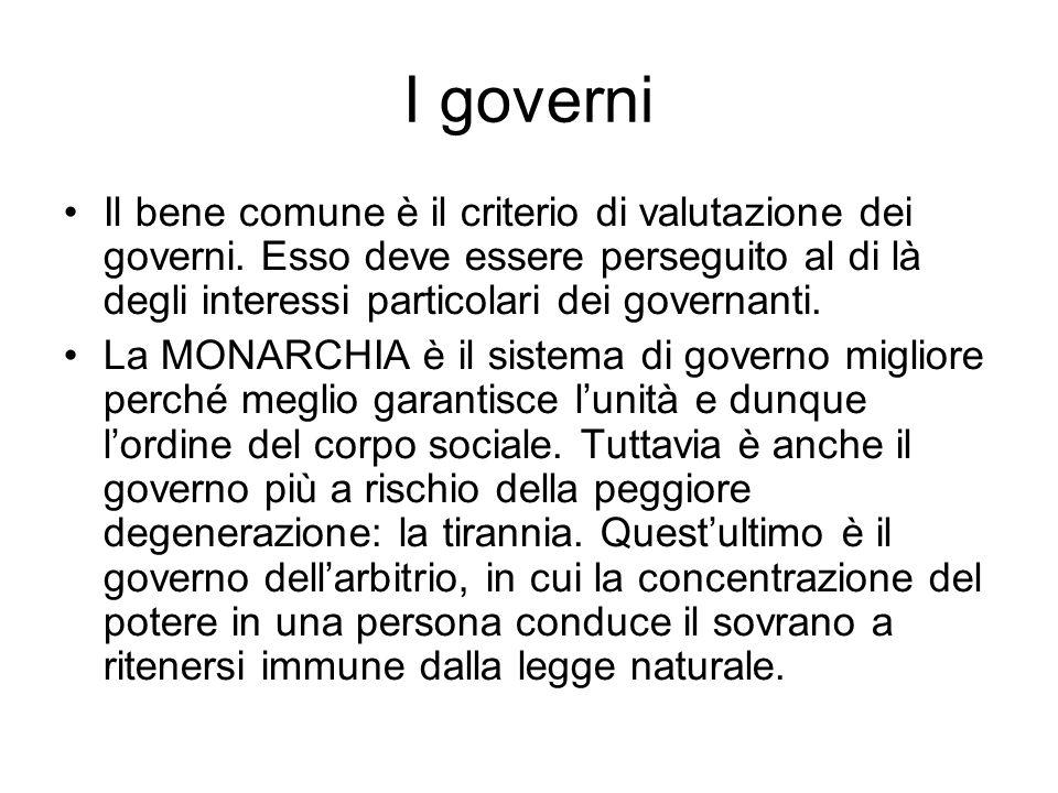 I governi Il bene comune è il criterio di valutazione dei governi. Esso deve essere perseguito al di là degli interessi particolari dei governanti.