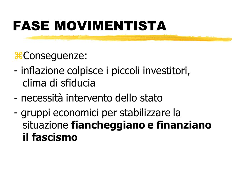 FASE MOVIMENTISTA Conseguenze:
