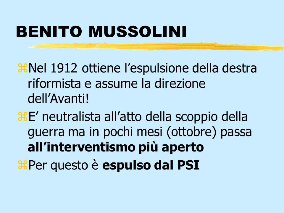BENITO MUSSOLININel 1912 ottiene l'espulsione della destra riformista e assume la direzione dell'Avanti!