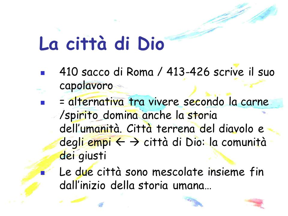La città di Dio 410 sacco di Roma / 413-426 scrive il suo capolavoro