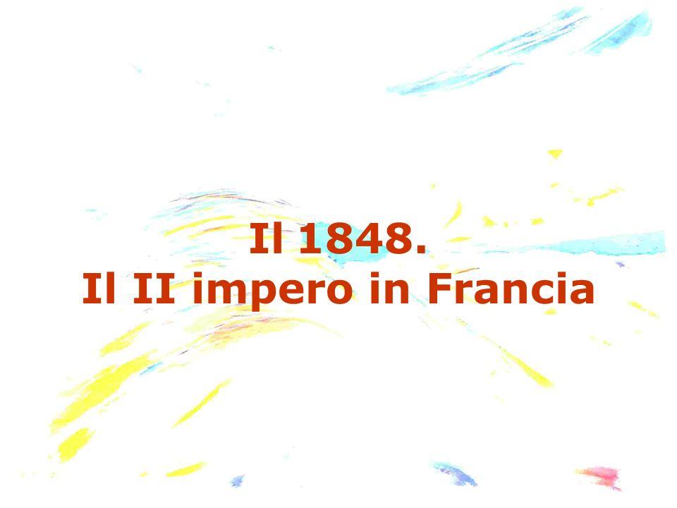 Il 1848. Il II impero in Francia