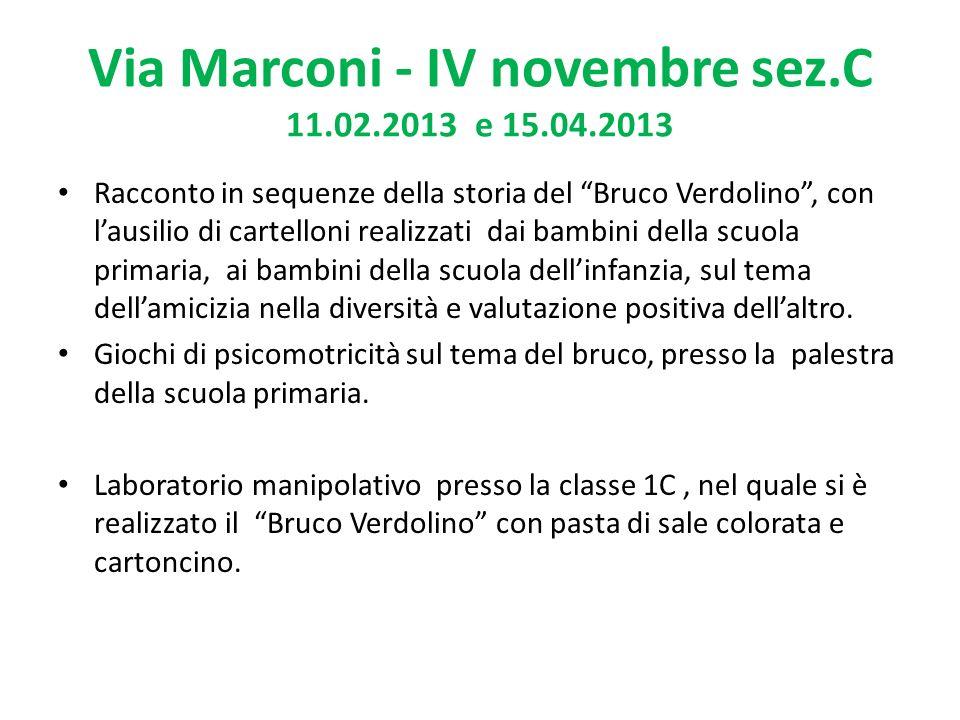 Via Marconi - IV novembre sez.C 11.02.2013 e 15.04.2013