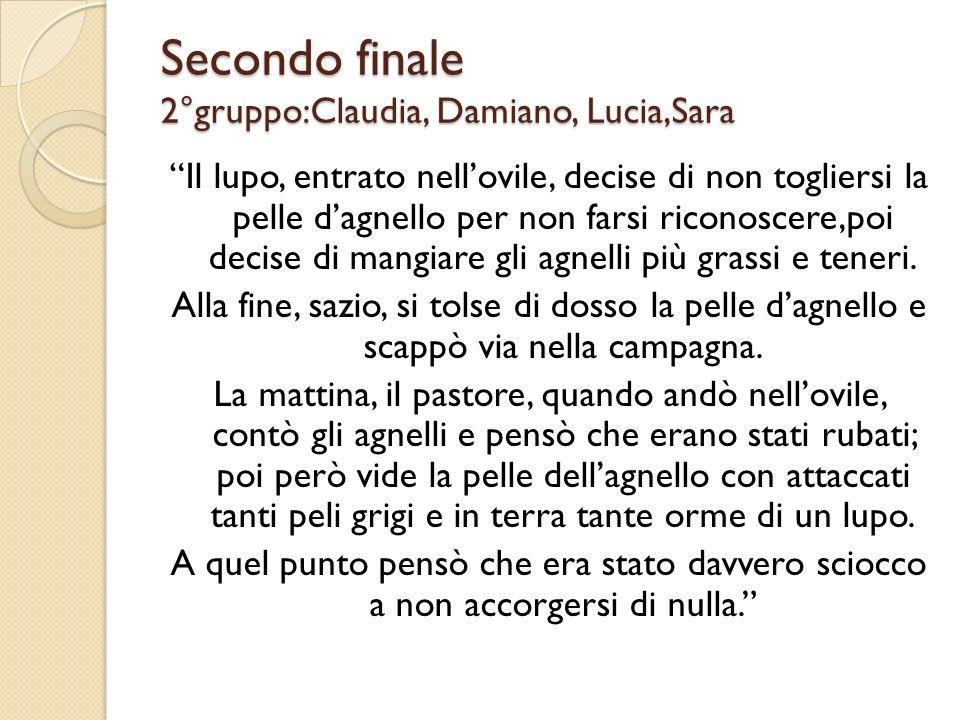 Secondo finale 2°gruppo:Claudia, Damiano, Lucia,Sara
