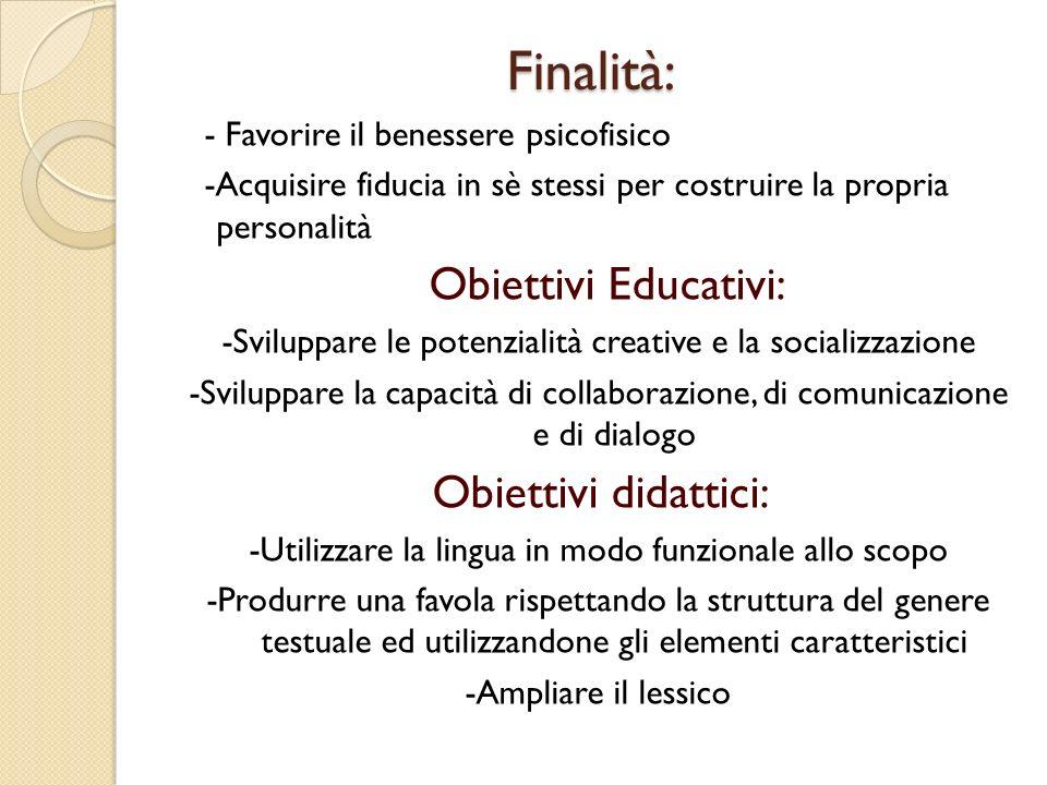 Finalità: Obiettivi Educativi: Obiettivi didattici: