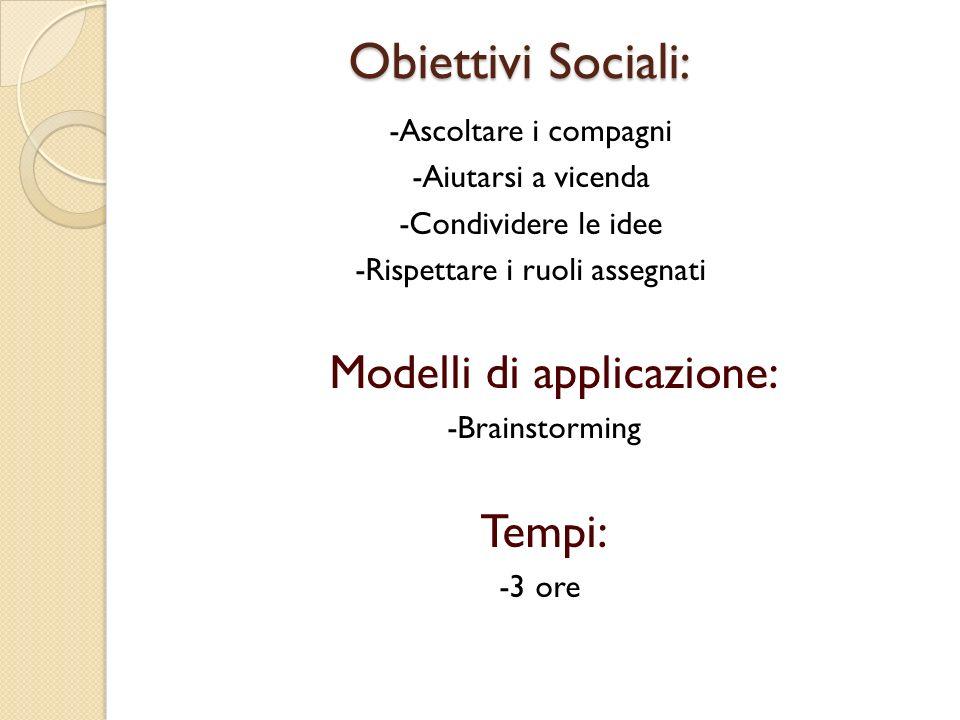 Obiettivi Sociali: Modelli di applicazione: Tempi:
