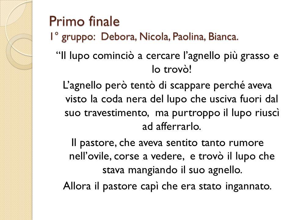 Primo finale 1° gruppo: Debora, Nicola, Paolina, Bianca.