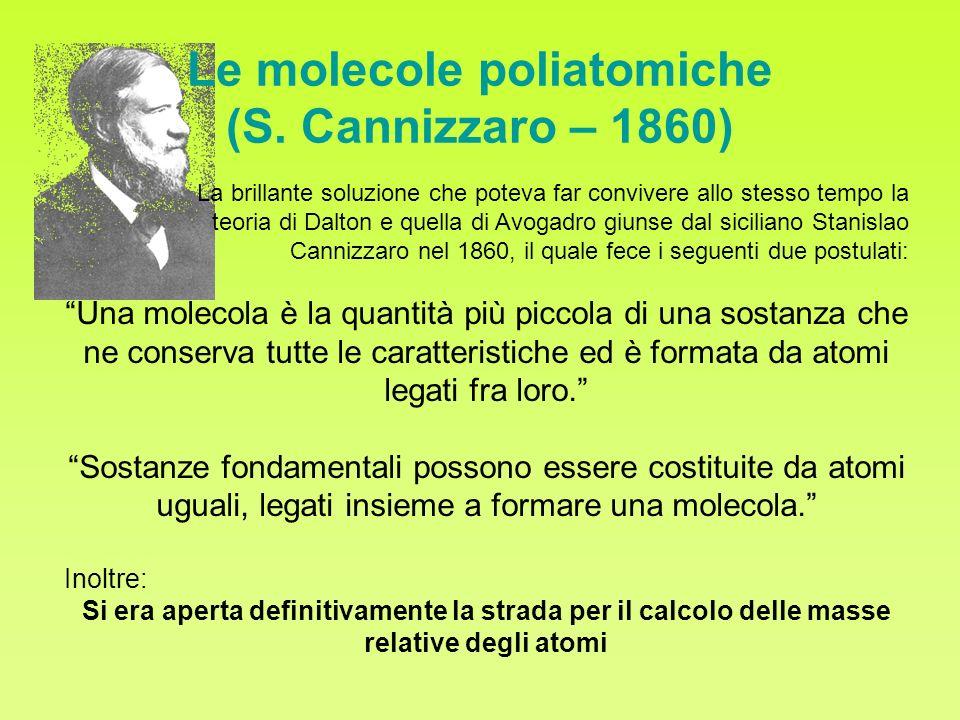 Le molecole poliatomiche (S. Cannizzaro – 1860)