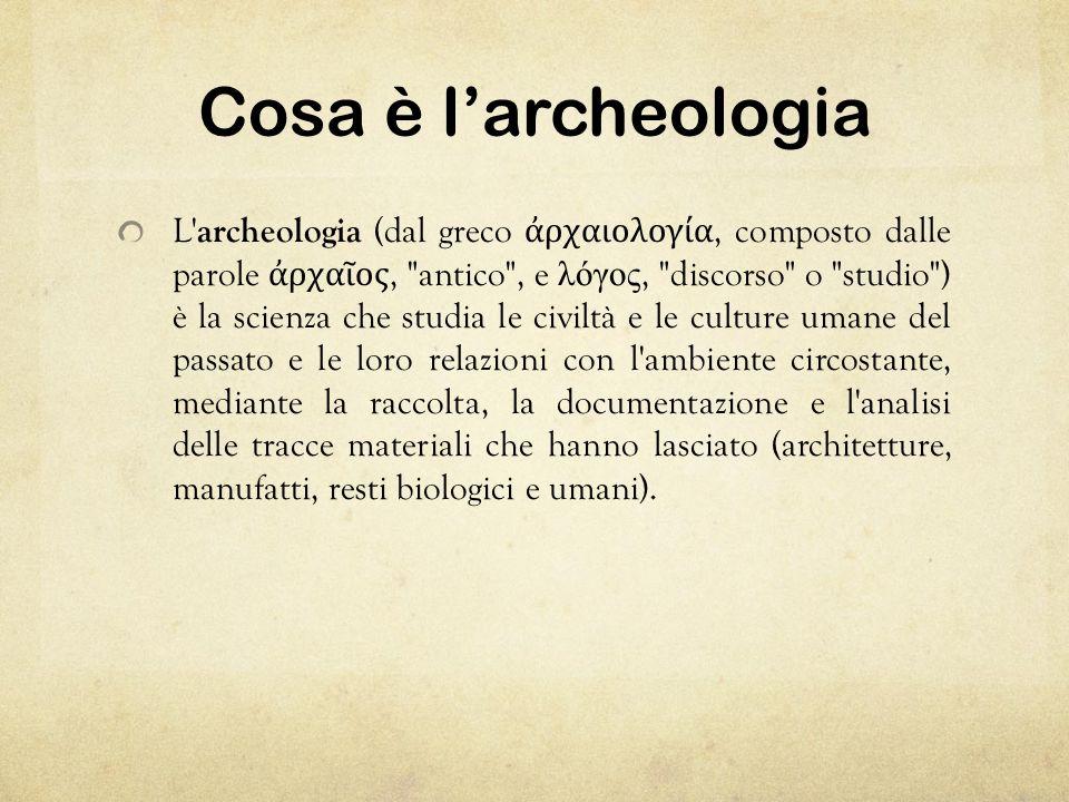 Cosa è l'archeologia