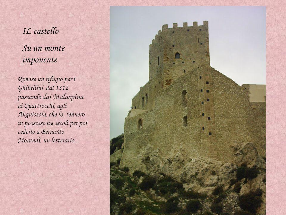 IL castello Su un monte imponente