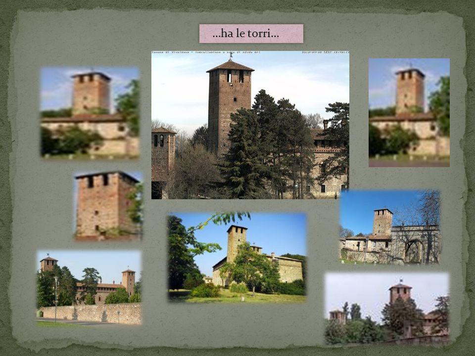 …ha le torri… Castello vigolzone come tutti i castelli ha molte torri