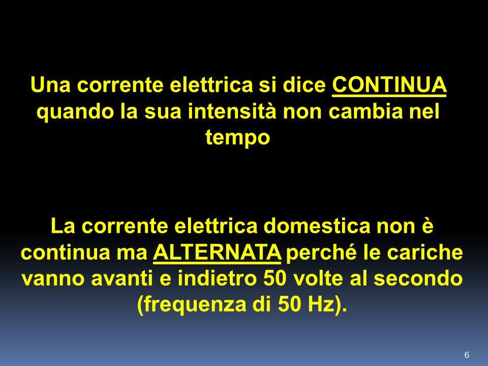Una corrente elettrica si dice CONTINUA quando la sua intensità non cambia nel tempo