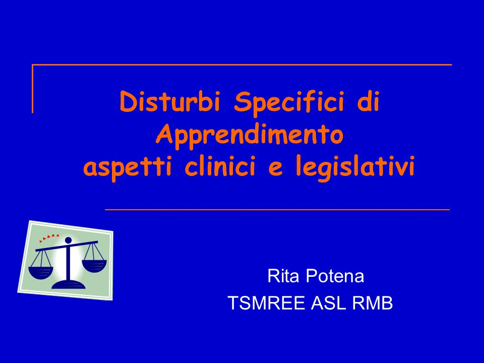 Disturbi Specifici di Apprendimento aspetti clinici e legislativi