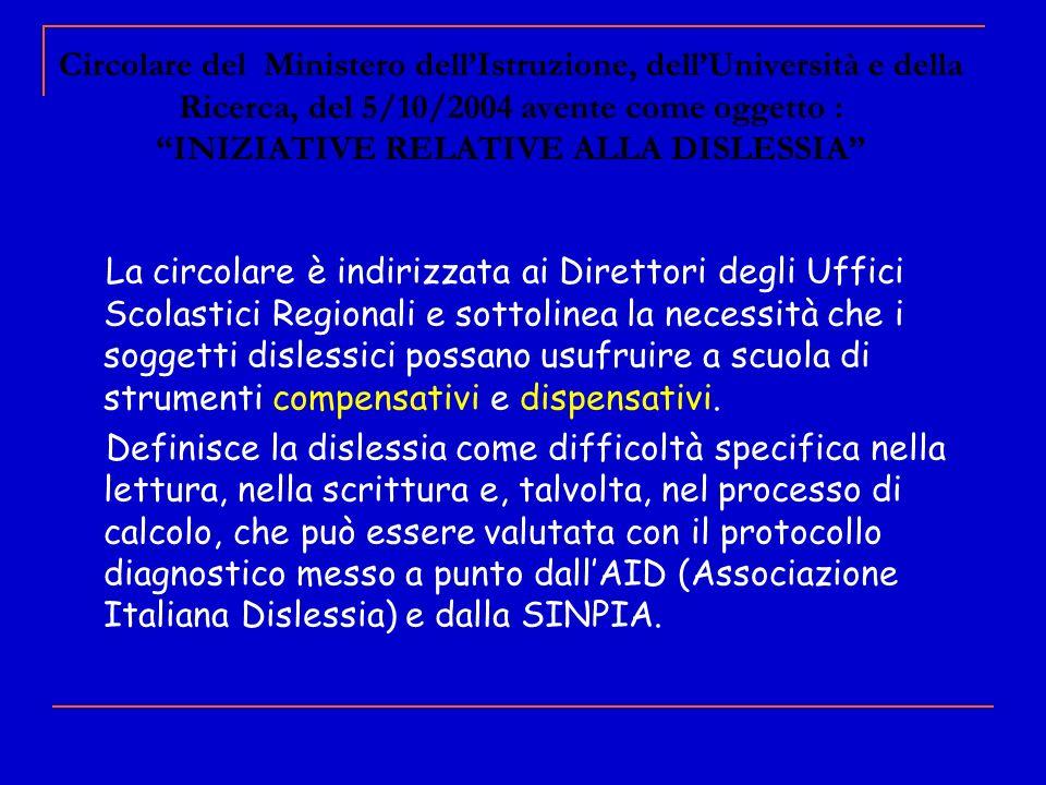 Circolare del Ministero dell'Istruzione, dell'Università e della Ricerca, del 5/10/2004 avente come oggetto : INIZIATIVE RELATIVE ALLA DISLESSIA