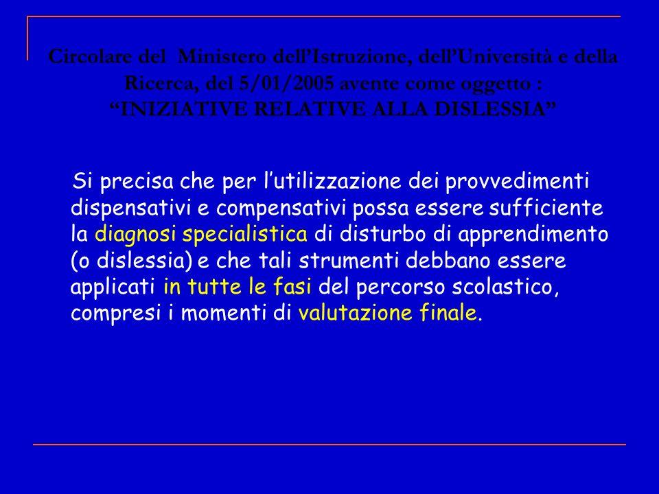 Circolare del Ministero dell'Istruzione, dell'Università e della Ricerca, del 5/01/2005 avente come oggetto : INIZIATIVE RELATIVE ALLA DISLESSIA