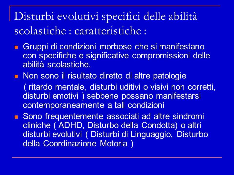 Disturbi evolutivi specifici delle abilità scolastiche : caratteristiche :