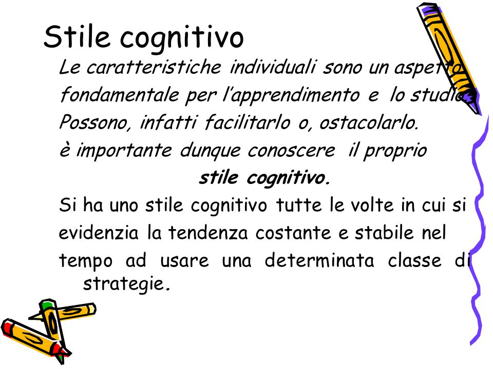 Stile cognitivo Le caratteristiche individuali sono un aspetto