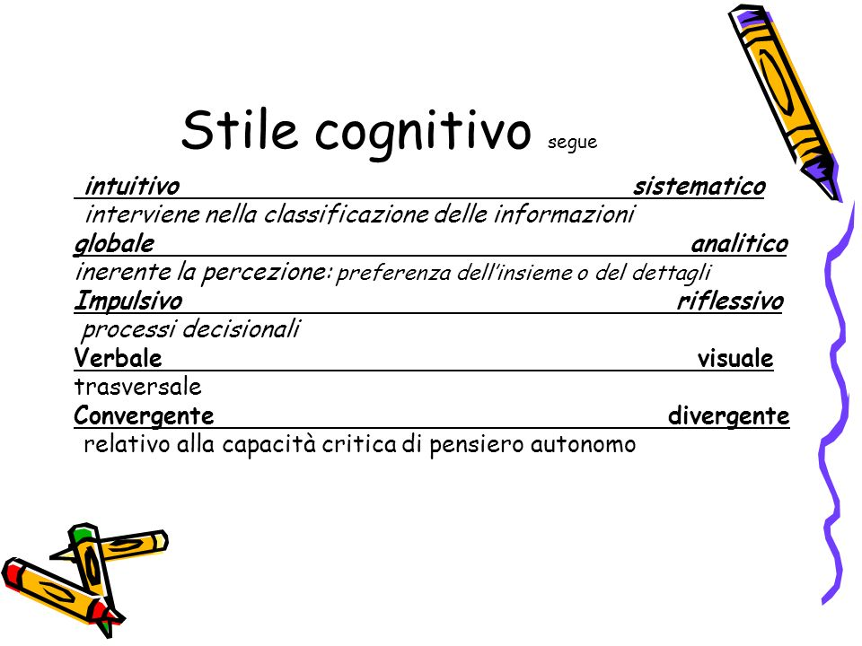 Stile cognitivo segue intuitivo sistematico