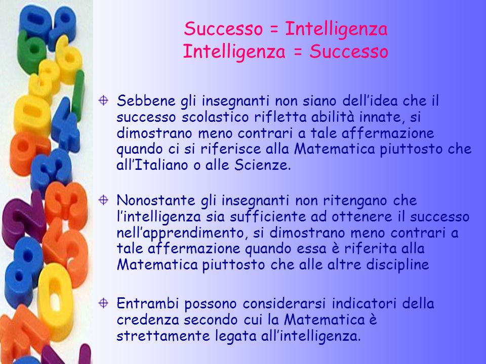 Successo = Intelligenza Intelligenza = Successo