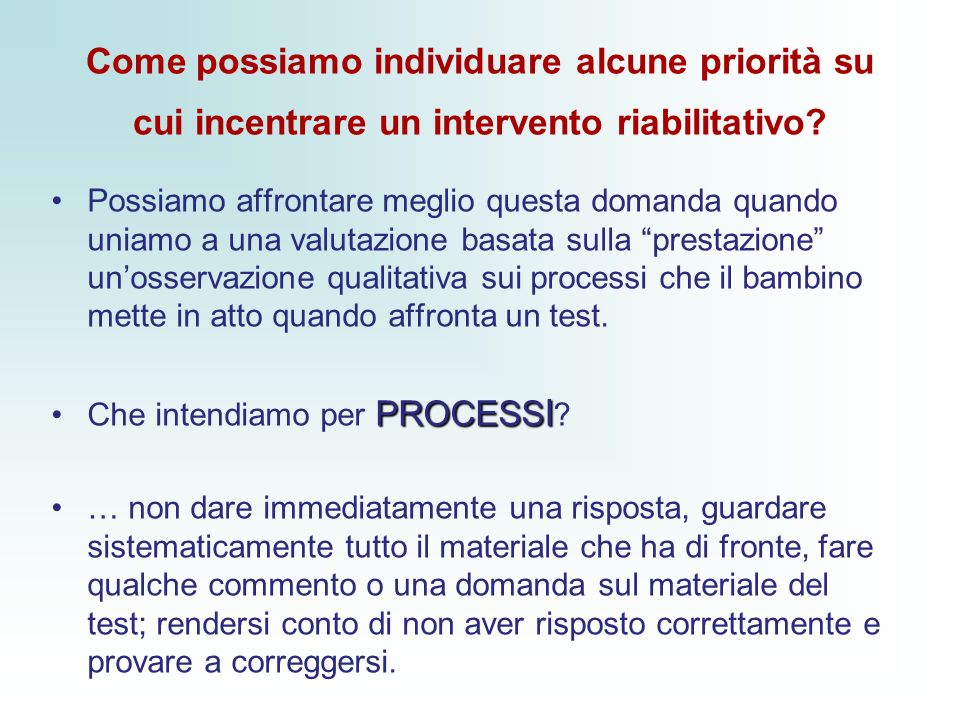 Come possiamo individuare alcune priorità su cui incentrare un intervento riabilitativo