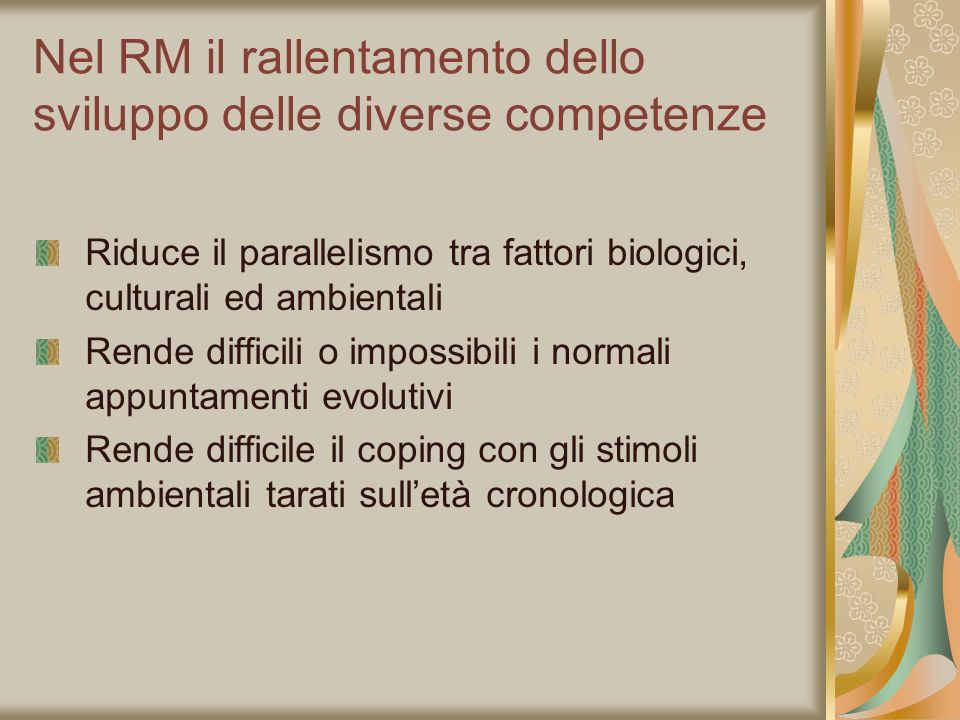 Nel RM il rallentamento dello sviluppo delle diverse competenze