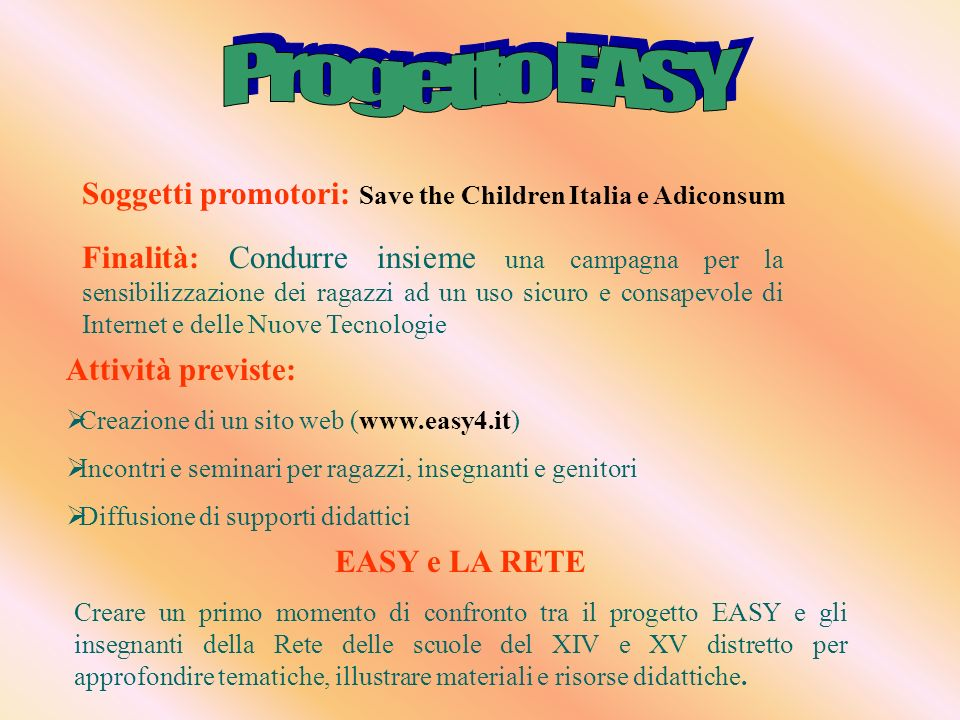 Progetto EASY Soggetti promotori: Save the Children Italia e Adiconsum