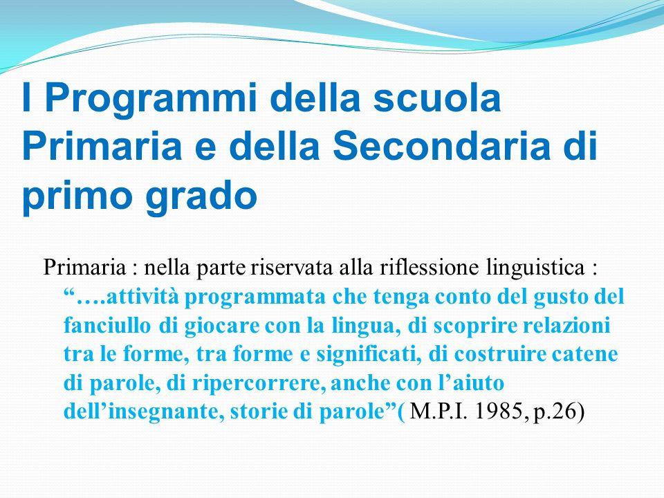 I Programmi della scuola Primaria e della Secondaria di primo grado