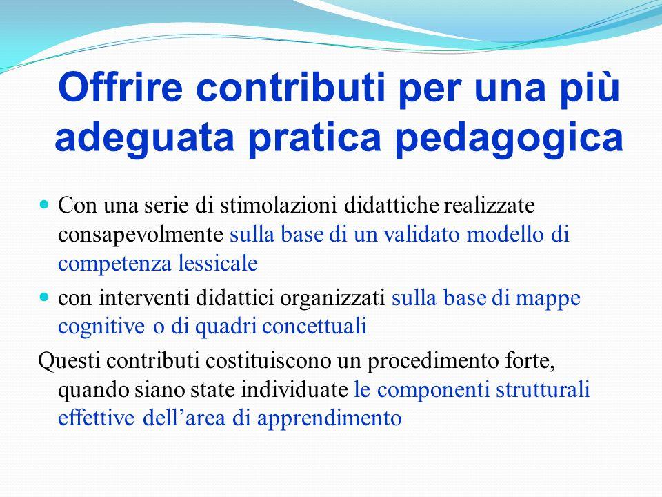 Offrire contributi per una più adeguata pratica pedagogica