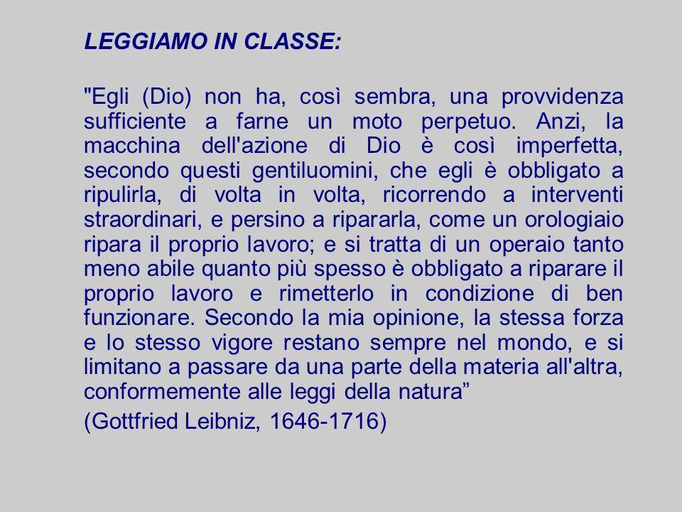 (Gottfried Leibniz, 1646-1716) LEGGIAMO IN CLASSE: