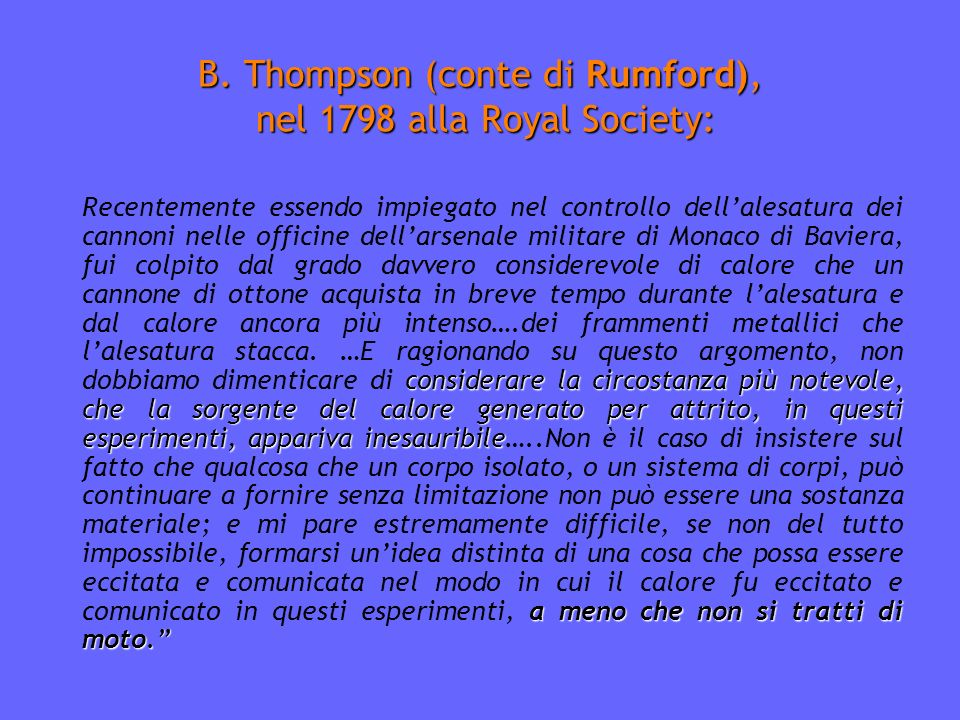 B. Thompson (conte di Rumford), nel 1798 alla Royal Society: