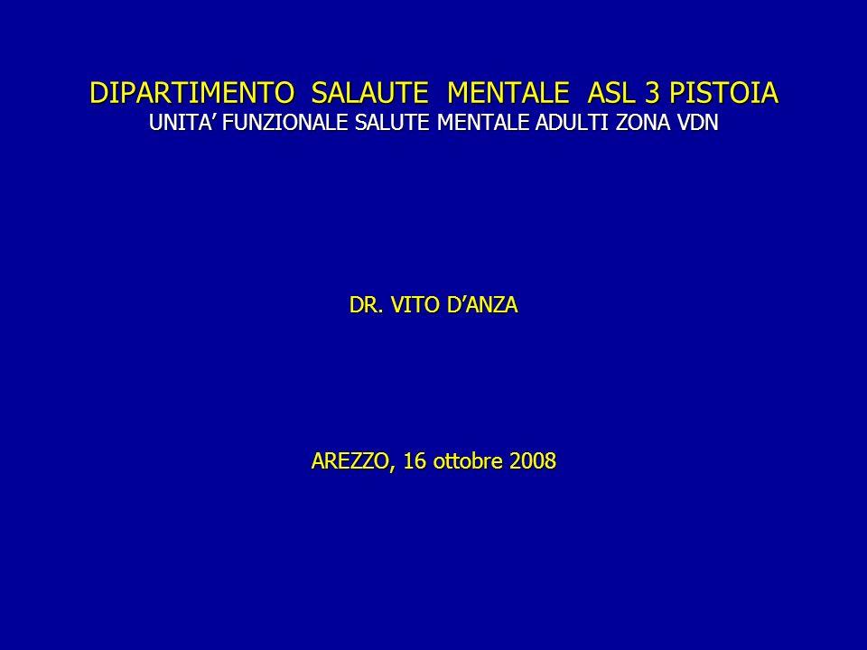 DIPARTIMENTO SALAUTE MENTALE ASL 3 PISTOIA UNITA' FUNZIONALE SALUTE MENTALE ADULTI ZONA VDN DR.