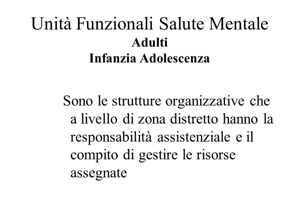 Unità Funzionali Salute Mentale Adulti Infanzia Adolescenza