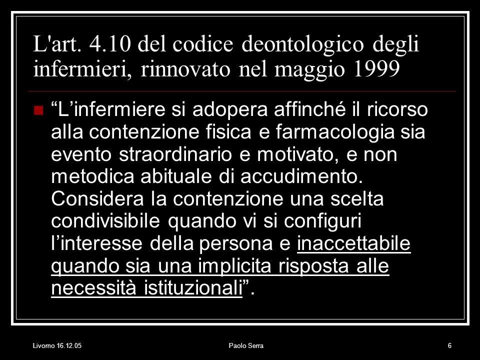 L art. 4.10 del codice deontologico degli infermieri, rinnovato nel maggio 1999
