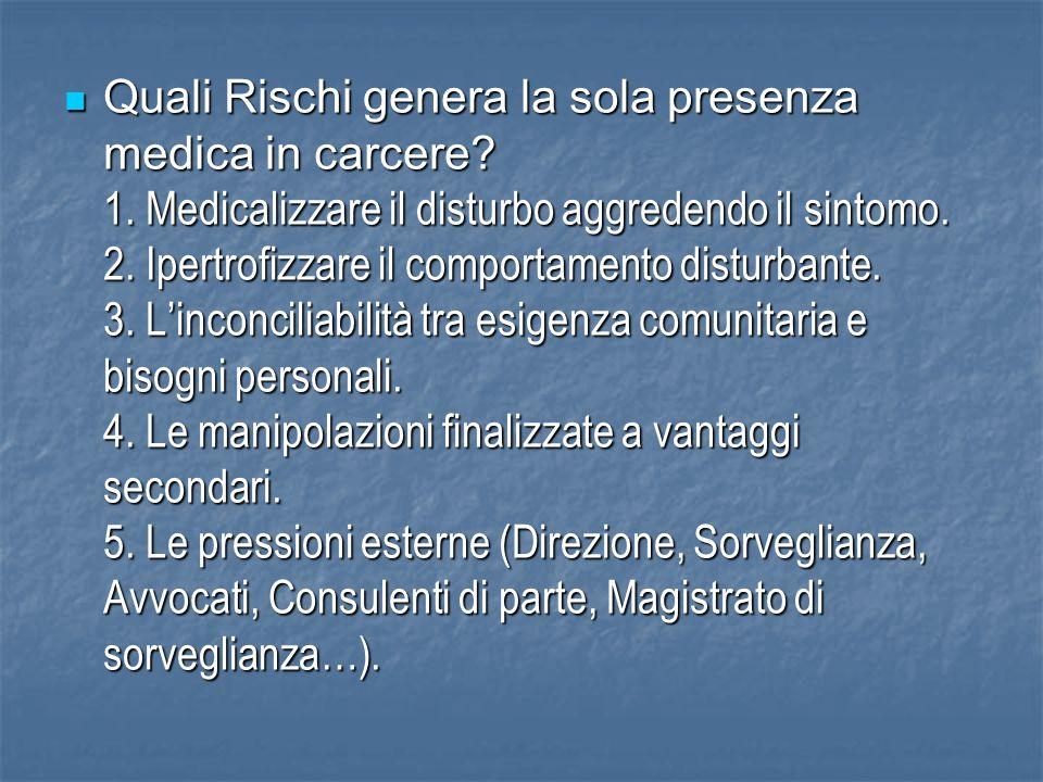 Quali Rischi genera la sola presenza medica in carcere. 1