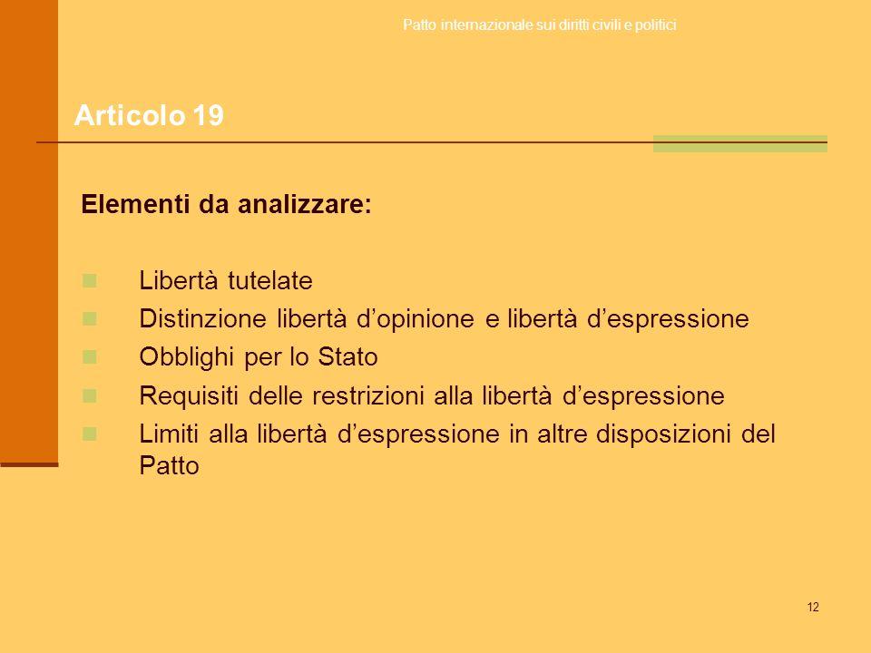 Articolo 19 Elementi da analizzare: Libertà tutelate