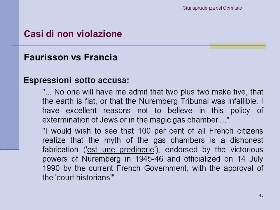 Casi di non violazione Faurisson vs Francia Espressioni sotto accusa: