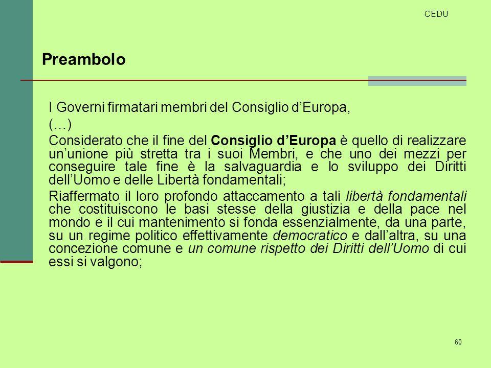 Preambolo I Governi firmatari membri del Consiglio d'Europa, (…)